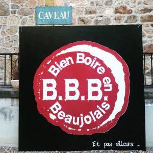 Bien Boire en Beaujolais. B.B.B.