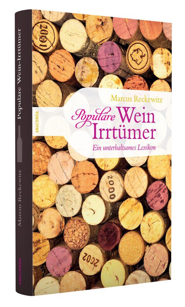 Populäre Wein-Irrtümer von Marcus Reckewitz